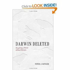 Darwin Deleted: Imagining a World without Darwin by Peter J. Bowler. $18.70. Publication: March 22, 2013. 328 pages. Publisher: University Of Chicago Press (March 22, 2013). Author: Peter J. Bowler