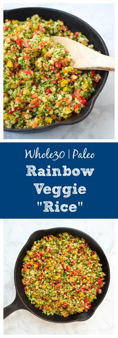 "Rainbow Veggie ""Rice"" (Whole30 Paleo) - this colorful and tasty side is full of nutrition, Whole30 friendly, and kid approved.  Paired with your favorite protein, it's a great way to get your daily dose of veggies! 