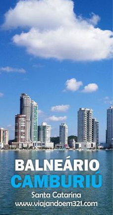 Balneário Camboriú, entre o mar e a montanha - Viajando em 3..2..1..