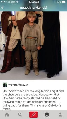 Obi-Wan's robes are too long for his height and the shoulders are too wide. Headcannon that Obi-Wan had already started his bad habit of throwing robes off dramatically and never going back for them. This is Qui-Gon's robe.
