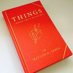 Things I would like to do with You. By: Waylon Lewis