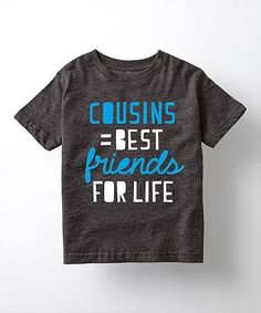 Loving this Heather Charcoal 'Cousins Equal Best Friends' Tee - Toddler & Kids on #zulily! #zulilyfinds
