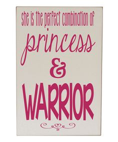 This Cream & Pink 'Princess & Warrior' Plaque by Vinyl Crafts is perfect! #zulilyfinds