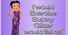 Betty Boop, funny quotes, exercise, fun posts