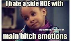 Like bitch now that you know your place know your emotions hoe .Thou shall not love a nigga yu fuck with when yu da side.Side hoes please learn the rules and regulations. Bitch Quotes, Badass Quotes, Mood Quotes, True Quotes, Best Quotes, Funny Quotes, Funny Memes, Jokes, Hilarious