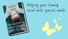 Homeschooling When Learning Isn't Easy is here to help your family excel with special needs! $9.99 with free shipping in US