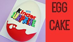 Giant Kinder Surprise Cake - CAKE STYLE