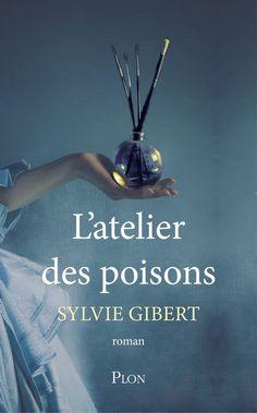 Mon avis sur L'Atelier des poisons de Sylvie Gibert, un très bon polar historique mêlant histoire de l'art et féminisme (Plon, 2016).