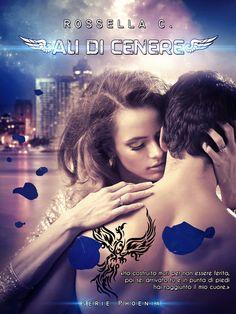 La Fenice Book: [Segnalazione] Ali di Cenere#1 - Trilogia Phoenix ...