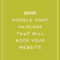 Picking great font pairings can be hard, here are 7 of my favorite FREE Google font pairings to rock your website and get you started!