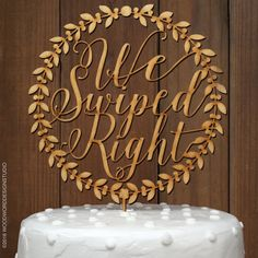 We Swiped Right Wreath Cake Topper by WoodwordDesignStudio on Etsy