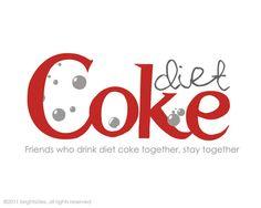 Diet Coke & Friends