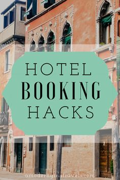 Before booking your next trip read up on 9 hotel booking hacks every person  should know.