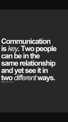 Without consistent communication our love will remain a misunderstood tragedy!