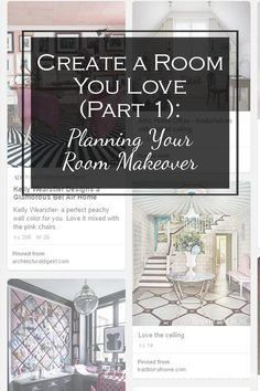 Create a Room You Love, Part 1: Planning Your Room Makeover | Want to makeover a room in your house but not sure where to start? Learn how to create a room you love...starting with planning for a room makeover.