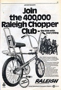 raleigh chopper - first generation single rear axle Retro Ads, Vintage Advertisements, Vintage Ads, Vintage Cycles, Vintage Bikes, Lowrider, Bici Retro, Bicicletas Raleigh, Raleigh Chopper