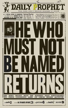 The Daily Prophet - Minister Warns: He Who Must Not Be Named Returns #harrypotter #voldemort