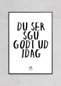 """Plakat af Ser Godt Ud fra Kasia Lilja  """"You Look Damn Good Today"""" Danish"""