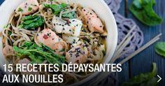 15 recettes dépaysantes aux nouilles