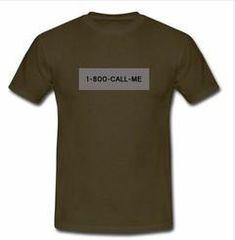 1 800 call me T-shirt