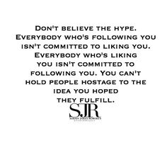 I'm just saying numbers lie, but loyalty stands the test of time. Don't forget what's real in a world full of fakes.