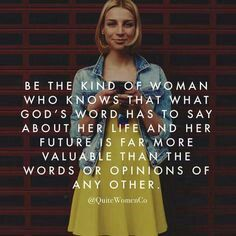 #Quote #QuiteWomenCo #Kind #Woman #Knows #God #Word #Say #Life #Future #Far #More #Valuable #Words #Opinions #Other #BeBlessed