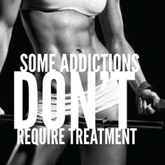 Gym addiction does a body good
