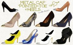 Steel/metal cap-toe, pointed-toe heels. I wouldn't mind a pair in my closet, that's all I'm saying.