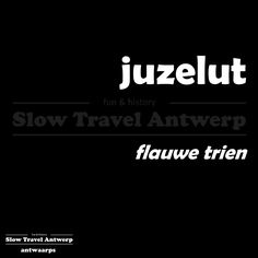 juzelut (Antwaarps) – flauwe trien (Nederlands) – soft girl (English)   Elke maandagmorgen plaats ik een Antwerps woordje, een woordje uit het dialect typisch voor Antwerpen.  Every Monday morning a typical word in the Antwerp dialect.