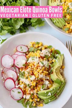 You've heard of elote in a cup, but what about elote in a bowl? Adding quinoa, avocado and radishes to this popular Mexican corn side dish, turns this recipe into a healthy, vegetarian and gluten free meal, that's also so easy to make! Fresh Corn Recipes, Good Healthy Recipes, Easy Recipes, Vegetarian Mexican, Vegetarian Recipes, Mexican Corn Side Dish, Vegan Burrito Bowls, Vegan Sour Cream, Quinoa Bowl