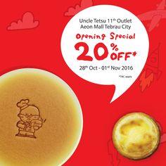 28 Oct-1 Nov 2016: Uncle Tetsu AEON Mall Tebrau Opening Special Promotion