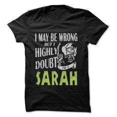 Awesome Tee SARAH Doubt Wrong... - 99 Cool Name Shirt ! T shirts