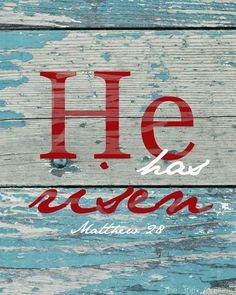 He has Risen Free Printables. This would be neat to paint on a pallet or ply wood constructed as art.
