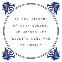 Tegeltjeswijsheid.nl - een uniek presentje - Ik ben jaloers op mijn ouders   Jaloers zijn is een zonde! Maar dit is wel echt waar! Tag je ouders eens, of je broer of zus. Of geef ze zo'n leuk gebakken tegeltje cadeau, het tegeltje van de dag is weer in de aanbieding. http://www.tegeltjeswijsheid.nl/ik-ben-jaloers-op-mijn-ouders.html  En dank voor al het liken, delen en taggen!