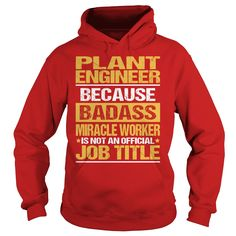 Awesome Tee For Plant Engineer T-Shirts, Hoodies. BUY IT NOW ==► https://www.sunfrog.com/LifeStyle/Awesome-Tee-For-Plant-Engineer-94132547-Red-Hoodie.html?id=41382