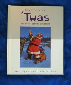 Twas the Night Before Christmas Clement Moore Coca-Cola Santa Claus 1st/1st Prnt in Books | eBay
