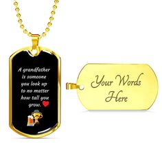 This is a unique gift to help celebrate that special grandpa in your life. You are able to add your personal message to the back of the dog tag.The dog tag comes in gold and silver and prices start at $39.95. The message says: a grandfather is someone you look up to no matter how tall you grow. #specialgrandpagift #bestgrandpagift #personalizedgrandpagift Grandfather Gifts, Grandpa Gifts, Personalized Dog Tags, Personalized Necklace, Unique Gifts, Best Gifts, Love Lily, Birthday Tags, Glass Coating