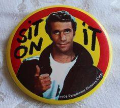 "Vintage 1976 The Fonz ""Sit on it"" Pin-Back / Pinback Button"