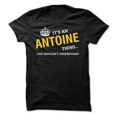 It's ANTOINE thing, You wouldn't understand - #homemade gift #creative gift. TAKE IT => https://www.sunfrog.com/LifeStyle/HOT--Its-ANTOINE-thing-You-wouldnt-understand.html?68278