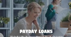 Payday Loans- Helpful To Borrow Small Cash Quickly For Unplanned Expenses!