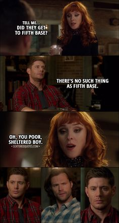 Quote from Supernatural 13x12 │ Rowena: Tell me... did they get to fifth base? Dean Winchester: There's no such thing as fifth base. Rowena: Oh, you poor, sheltered boy. │ #Supernatural #Quotes