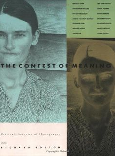 http://Amazon.com: The Contest of Meaning: Critical Histories of Photography (9780262521697): Richard Bolton: Books