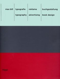 Max Bill: Typography, Advertising, Book Design