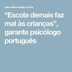 """""""Escola demais faz mal às crianças"""", garante psicólogo português"""