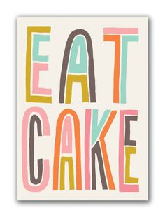 Greeting cards and stationery fun. - Fun Graphics - Ideas of Fun Graphics - Eat Cake // Type by Tracy Francis. Founder and designer at Noi Publishing a fun and sassy stationery company. Diy Inspiration, Typography Inspiration, Typography Letters, Typography Design, Typography Poster, Logo Infantil, Palette Pastel, Schrift Design, Types Of Lettering