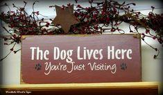Wood Sign For Dog Lover / The Dog Lives Here...You're Just Visiting | Woodticks - Housewares on ArtFire