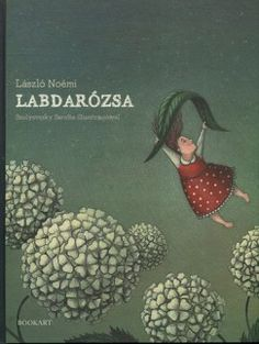 László Noémi - Labdarózsa Fat Art, Whimsical, Arts And Crafts, Painting, Book Covers, Illustrations, Education, Painting Art, Paintings