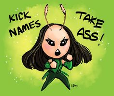 When you're feeling overwhelmed, just remember:  Kick names,  Take ass!