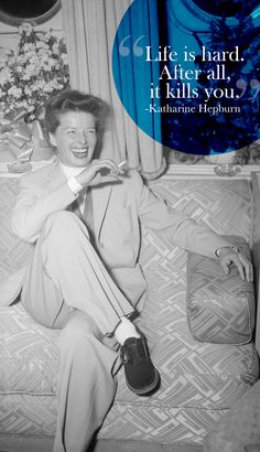 15 Katharine Hepburn Quotes Every Woman Should Live By ~ I love Katherine Hepburn Great Quotes, Me Quotes, Funny Quotes, Inspirational Quotes, Life Is Hard Quotes, Famous Quotes, Katharine Hepburn Quotes, Audrey Hepburn, You Smile