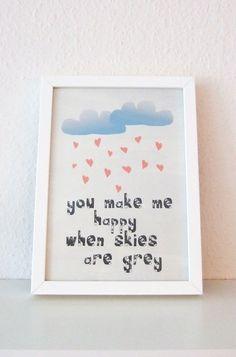♥you make me happy♥    -liebevoll gestalteter Print mit schöner Message für den✫die Liebste✫n    -gedruckt auf hochwertigem,säurefreiem 170g Papier...